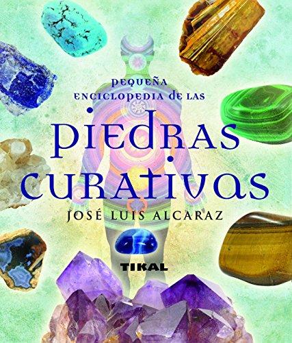 Pequeña enciclopedia de las piedras que curan por José Luis Alcaraz Femenia