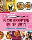 In 120 Rezepten um die Welt: Souvenirs einer reisenden Köchin - Allegra McEvedy