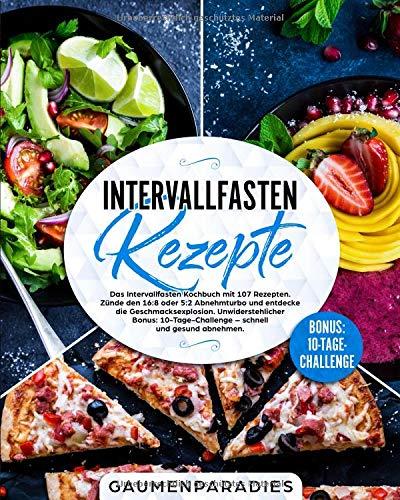 Gourmet-single (Intervallfasten Rezepte: Das Intervallfasten Kochbuch mit 107 Rezepten. Zünde den 16:8 oder 5:2 Abnehmturbo und entdecke die Geschmacksexplosion. ... - schnell und gesund abnehmen.)