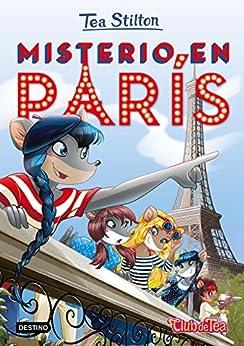 Misterio en París: Tea Stilton 4 de [Tea Stilton]