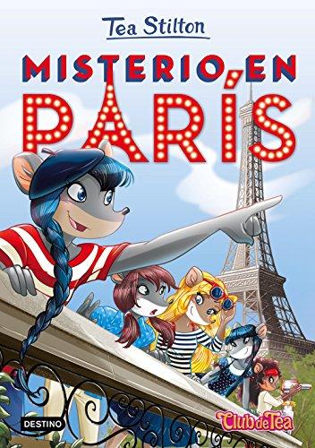 Misterio en París: Tea Stilton 4: 1