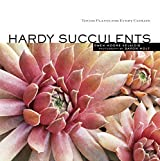 Hardy Succulents: Tough Plants for Every Climate by Gwen Moore Kelaidis (2008-02-20)