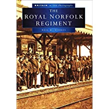 The Royal Norfolk Regiment in Old Photographs (Britain in Old Photographs)