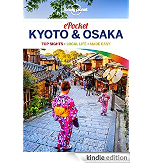 Lonely Planet Pocket Kyoto & Osaka (Travel Guide) [Edizione Kindle]