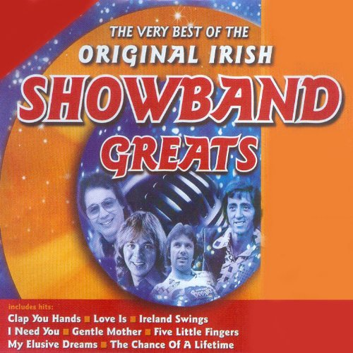 The Very Best of the Original Irish Showband Greats