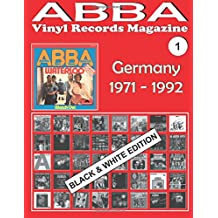ABBA - Vinyl Records Magazine No. 1 - Germany - Black & White Edition: Discography edited by Polydor (1971-1992): Volume 1 (ABBA - Vinyl Records Magazine - Black & White Edition)