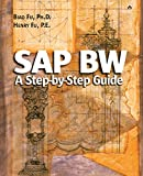 SAP BW: A Step-by-Step Guide: A Step-by-Step Guide - Addison-Wesley Information Technology Series