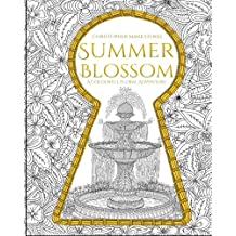 Summer Blossom: Adult Colouring Book: A Colourful Floral Adventure: Stress Relieving Mindfulness Colouring