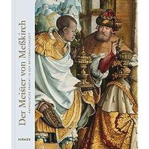 Der Meister von Meßkirch: Katholische Pracht in der Reformationszeit