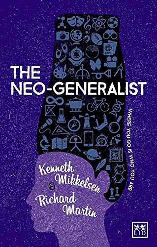 The Neo-Generalist: Where You Go is Who You are por Kenneth Mikkelsen