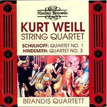 Kurt Weill - Paul Hindemith - Erwin Schulhoff : Quatuors à cordes