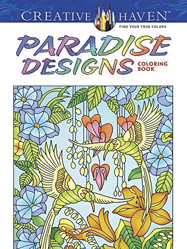 Creative Haven Paradise Designs Coloring Book (Dover Publications Inc)