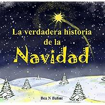 La verdadera historia de la Navidad: Libro de Navidad: Libros para niños