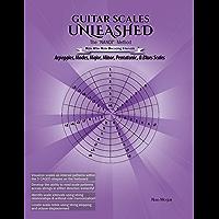 Guitar Scales Unleashed: The NANDI Method: Arpeggios, Modes, Major, Minor, Pentatonic & Blues Scales (English Edition)