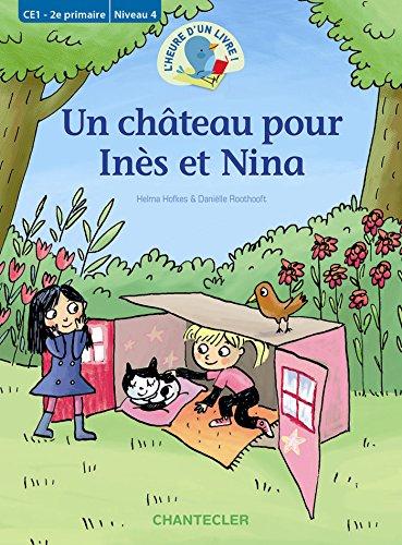 L'heure d'un livre! Un château pour Inès et Nina (CE1 - 2e primaire Niveau 4)