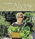 Alys im Gartenland - Alys Fowler