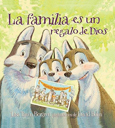 La Familia Es un Regalo de Dios por Lisa Tawn Bergren