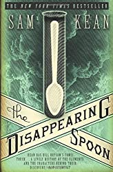 The Disappearing Spoon by Sam Kean (2011-01-20)