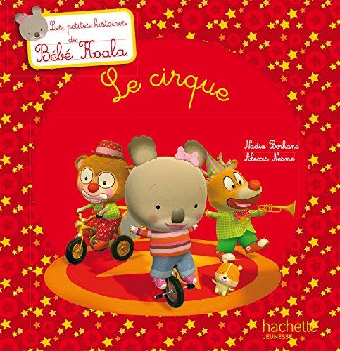 Bébé Koala - Le cirque (Histoires à 2 €)