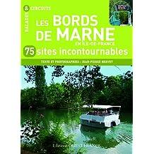 Les bords de Marne en Ile-de-France : 75 sites incontournables