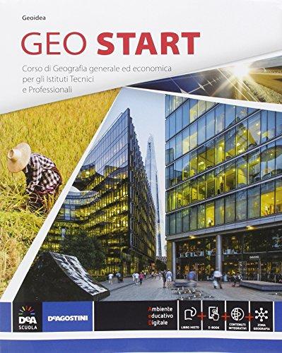 Geo start. Corso di geografia generale ed economica. Con e-book. Con espansione online. Per le Scuole superiori