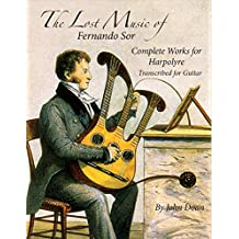 The Lost Music of Fernando Sor: The Complete Works for Harpolyre Transcribed for Guitar (English Edition)