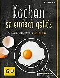 Kochen - so einfach geht's: Das Grundkochbuch in 1000 Bildern (Die GU Grundkochbücher)