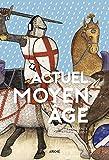 Lire le livre Actuel Moyen Age gratuit