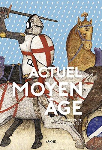 Actuel Moyen Age par Collectif