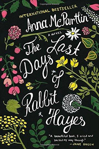 Last Days of Rabbit Hayes: A Novel by Anna McPartlin (2015-08-04)