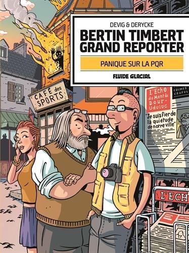 Bertin Timbert grand reporter : Panique sur la PQR