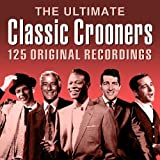 The Ultimate Classic Crooners - 5CD