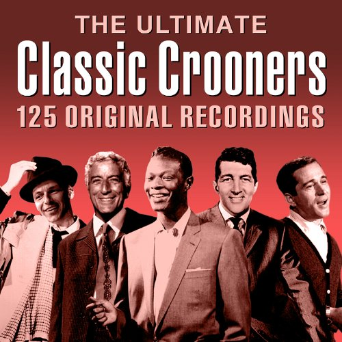 The Ultimate Classic Crooners ...