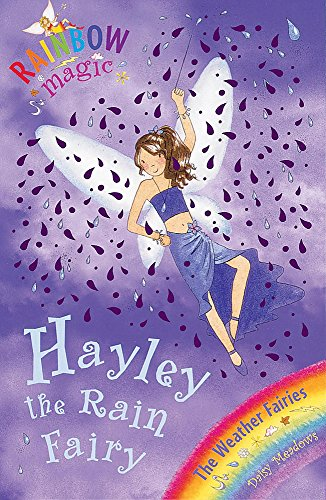 Hayley The Rain Fairy: The Weather Fairies Book 7 (Rainbow Magic)