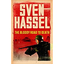 The Bloody Road To Death (Sven Hassel War Classics)