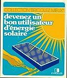 Devenez un bon utilisateur d'energie solaire