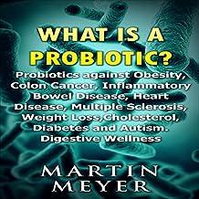 What Is a Probiotic? Probiotics Against Obesity, Colon Cancer, Inflammatory Bowel Disease...