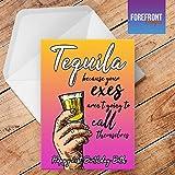 personalisierbar 'Tequila' Funny/Spoof Alkohol Grußkarte–Texten für jede Gelegenheit oder Event–Geburtstag/Weihnachten/Hochzeit/Jahrestag/Verlobung/Vatertag/Muttertag