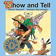 Show and Tell (Classic Munsch) by Robert N. Munsch (1991-05-01)