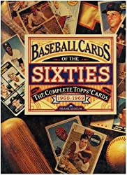 Baseball Cards of the Sixties: The Complete Topps Cards 1960-1969 by Frank Slocum (1994-11-01)