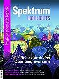 Reise durch das Quantenuniversum: Entdeckungen in Raum und Zeit (Spektrum Highlights / Unsere besten Themenhefte im Nachdruck)