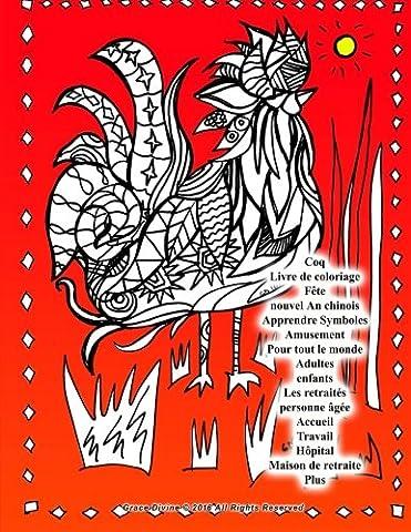 Coq Livre de coloriage Fête nouvel An chinois Apprendre Symboles Amusement Pour tout le monde Adultes enfants Les retraités personne âgée Accueil Travail Hôpital Maison de retraite