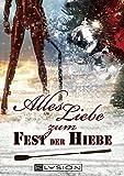 Alles Liebe - zum Fest der Hiebe: erotisches Weihnachtsbuch