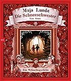 Die Schneeschwester: Eine Weihnachtsgeschichte von Maja Lunde