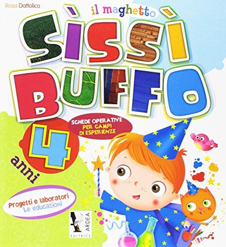 Il maghetto Sissi Buffo 4 anni. Schede operative per campi di esperienmze. Per la Scuola elementare