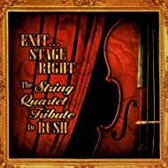 Exit... Stage Right: The String Quartet Tribute to Rush