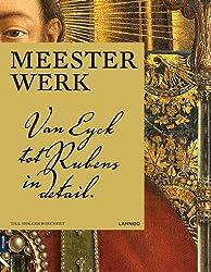 Meesterwerk: van Van Eyck tot Rubens in detail