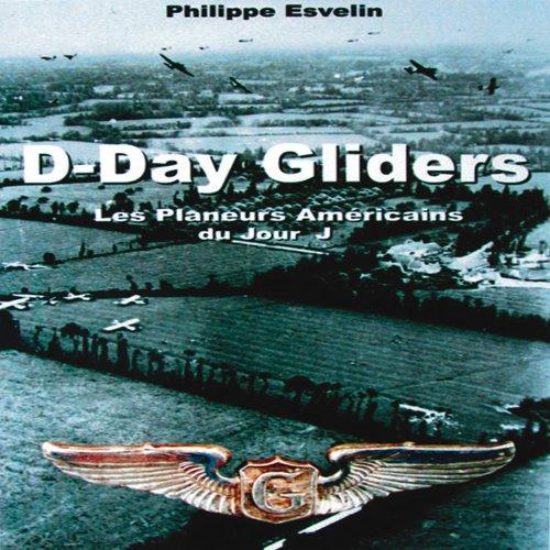 D-Day Gliders par Philippe Esvelin