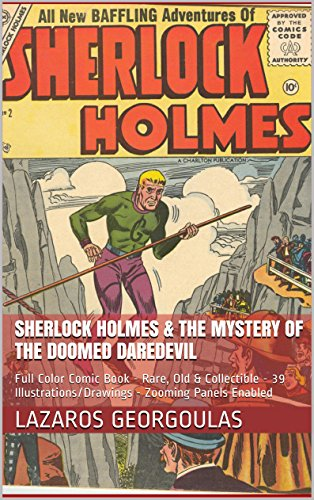 Sherlock Holmes & The Mystery Of The Doomed Daredevil: Full Color Comic Book - Rare, Old & Collectible - 39 Illustrations/Drawings - Zooming Panels Enabled (English Edition)