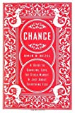 Chance: A Guide to Gambling, Love, the Stock Market, and Just About Everything Else by Aczel, Amir D. (2004) Hardcover